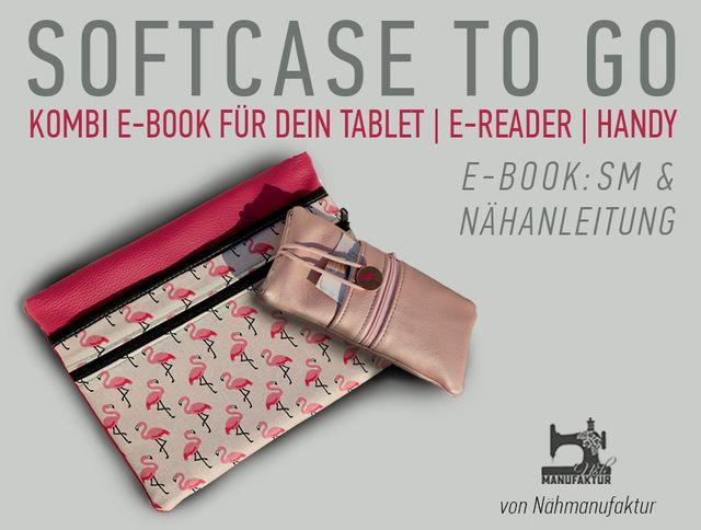 Produktfoto 1 von Näh-Manufaktur zum Nähen für Schnittmuster Softcase to Go Kombi E-Book Handy Tablet E-reader