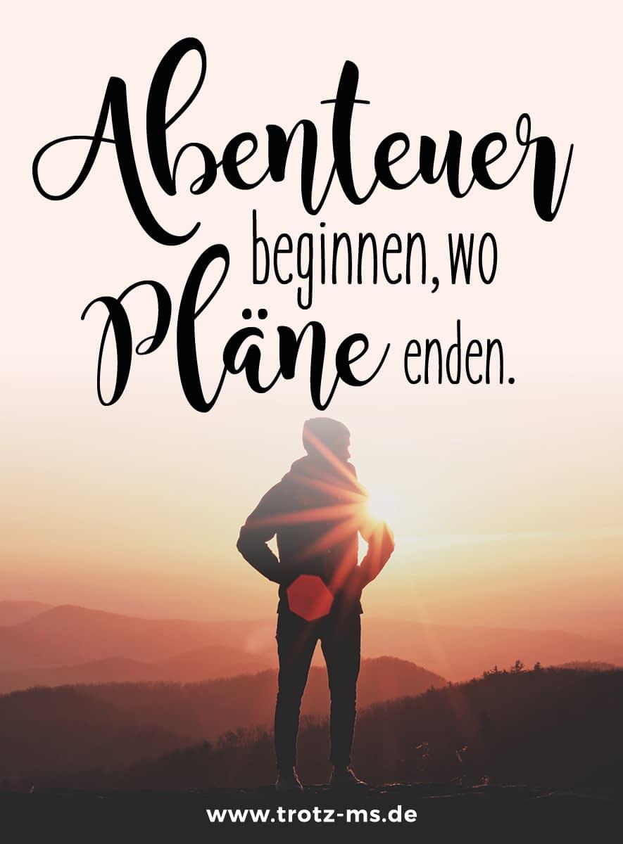 Abenteuer beginnen, wo Pläne enden.