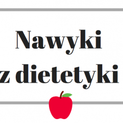 dietetyk Nawyki z dietetyki