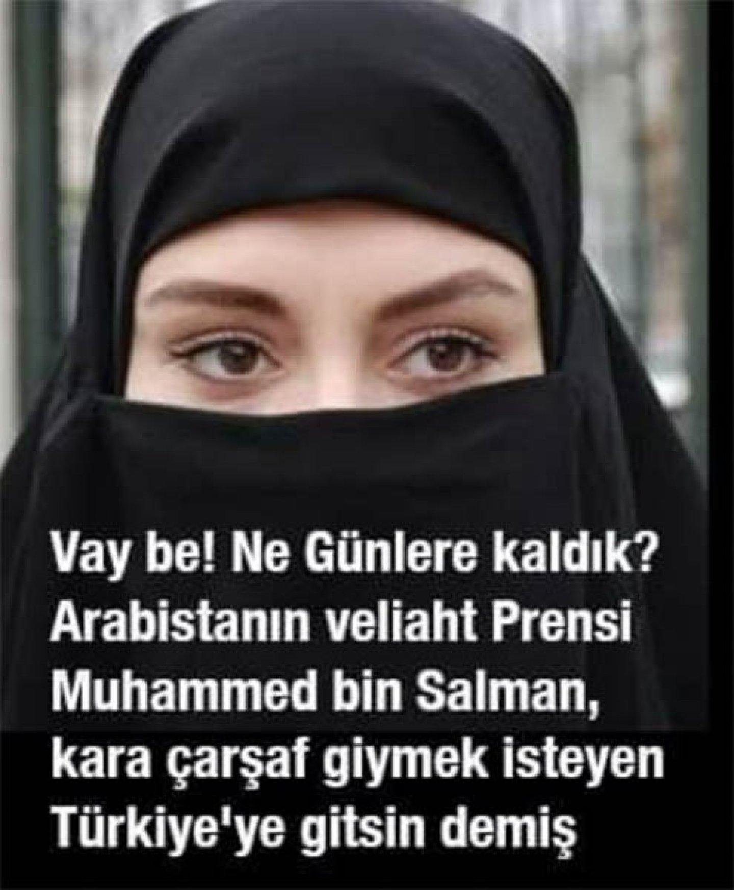 Suudi Arabistan Veliaht Prensi Muhammed Bin Salman'ın 'Kara Çarşaf Giymek  İsteyen Türkiye'ye Gitsin' Dediği İddiası | Doğruluk Payı