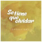 ARTISTA_Jorddy_Ortiz_Se_Tiene_Que_Olvidar