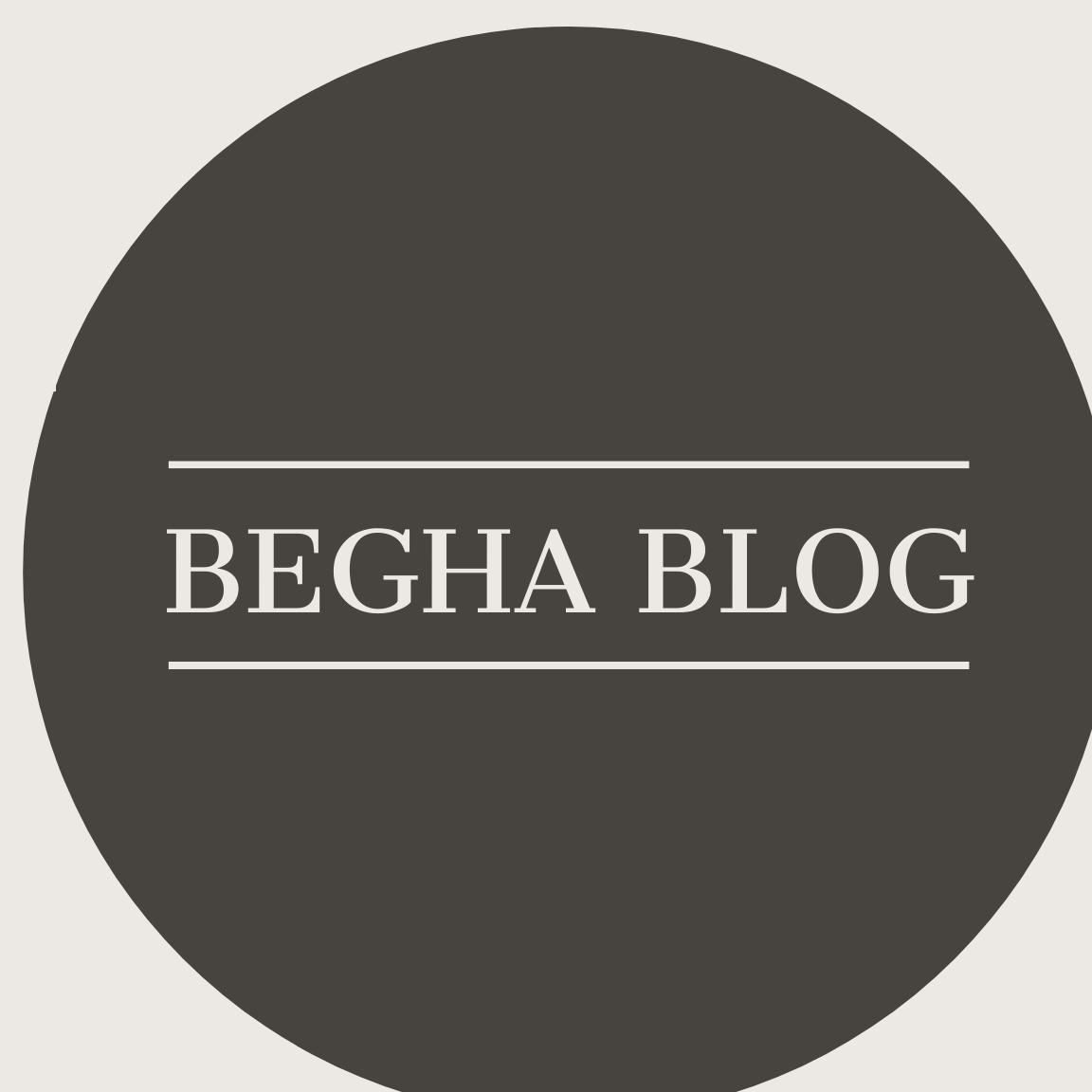 Begha Blog