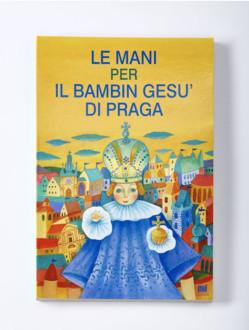 Dětská kniha – Le mani per il Bambin Gesù di Praga