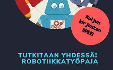 Tutkitaan yhdessä! Robotiikka- ja ohjelmointityöpaja