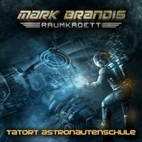 Mark Brandis - Raumkadett / 03: Tatort Astronautenschule
