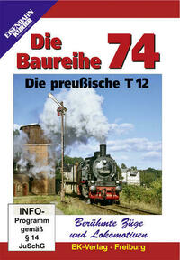 Berühmte Züge und Lokomotiven: Die Baureihe 74