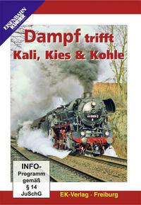 Dampf trifft Kali, Kies & Kohle