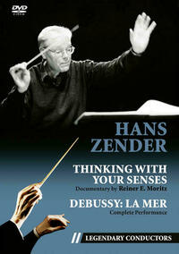 Hans Zender - Thinking with Your Senses (Legendary Conductors)
