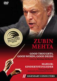Zubin Mehta - Good thoughts, good words, good deeds (Legendary Conductors)