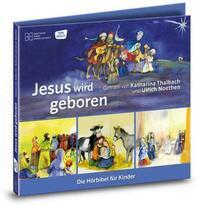 Jesus wird geboren. Die Hörbibel für Kinder. Gelesen von Katharina Thalbach und Ulrich Noethen
