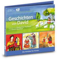 Geschichten von David Die Hörbibel für Kinder. Gelesen von Katharina Thalbach und Ulrich Noethen