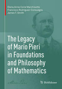 The Legacy of Mario Pieri in Foundations and Philosophy of Mathematics