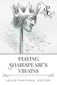 Playing Shakespeare's Villains