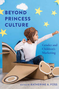 Beyond Princess Culture