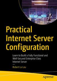 Practical Internet Server Configuration