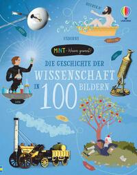 MINT - Wissen gewinnt! Die Geschichte der Wissenschaft in 100 Bildern