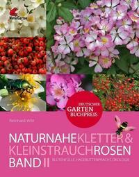 Naturnahe Rosen Band 2: Kletter- und Kleinstrauchrosen.
