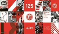 125 Jahre Fortuna Düsseldorf - Geschichte und Geschichten in Rot und Weiß