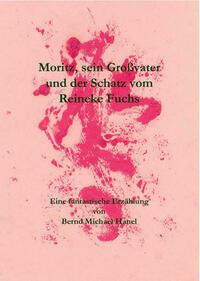 Moritz, sein Großvater und der Schatz vom Reineke Fuchs