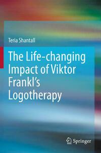 The Lıfe-changıng Impact of Vıktor Frankl's Logotherapy