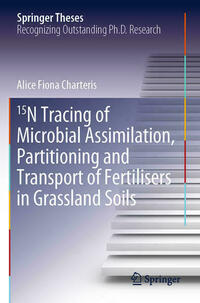 15N Tracing of Microbial Assimilation, Partitioning and Transport of Fertilisers in Grassland Soils