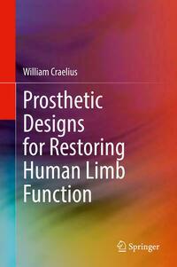 Prosthetic Designs for Restoring Human Limb Function