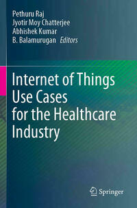 Internet of Things Use Cases for the Healthcare Industry
