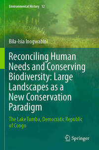 Reconciling Human Needs and Conserving Biodiversity: Large Landscapes as a New Conservation Paradigm