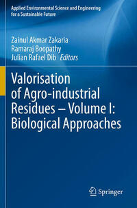 Valorisation of Agro-industrial Residues – Volume I: Biological Approaches