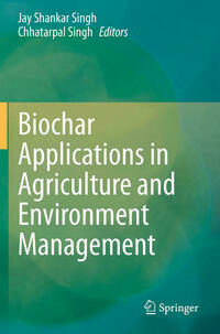 Biochar Applications in Agriculture and Environment Management