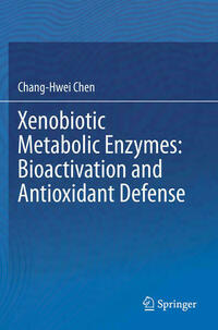 Xenobiotic Metabolic Enzymes: Bioactivation and Antioxidant Defense