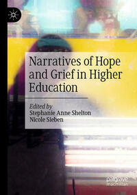 Narratives of Hope and Grief in Higher Education