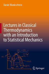 Lectures in Classical Thermodynamics with an Introduction to Statistical Mechanics