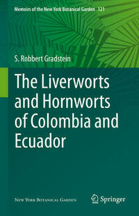 The Liverworts and Hornworts of Colombia and Ecuador