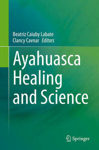 Ayahuasca Healing and Science