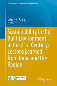 Sustainability in the Built Environment in the 21st Century: Lessons Learned from India and the Region