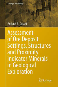 Assessment of Ore Deposit Settings, Structures and Proximity Indicator Minerals in Geological Exploration