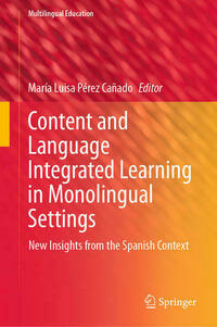 Content and Language Integrated Learning in Monolingual Settings