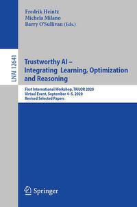 Trustworthy AI - Integrating Learning, Optimization and Reasoning
