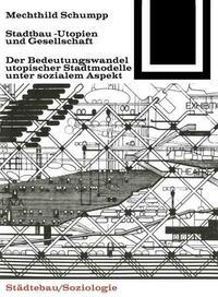 Stadtbau-Utopien und Gesellschaft