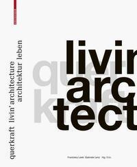 querkraft – livin' architecture /...