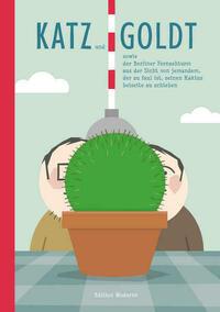 Katz und Goldt sowie der Berliner Fernsehturm aus der Sicht von jemandem, der zu faul ist,seinen Kaktus beiseite zu schieben