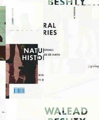 Walead Beshty: Natural Histories