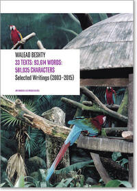 Walead Beshty: 33 Texts: 93,614 Words: 581,035 Characters