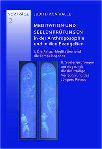 Meditation und Seelenprüungen in der Anthroposophie und in den Evangelien