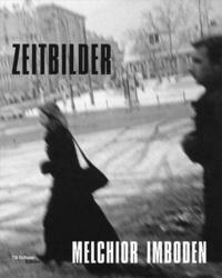 Melchior Imboden – Zeitbilder