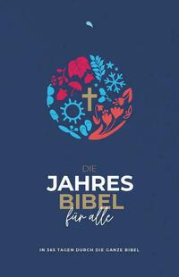 Die Jahresbibel für alle - Blue Edition