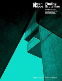 Simon Phipps Finding Brutalism
