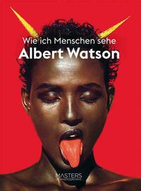 Wie ich Menschen sehe: Albert Watson
