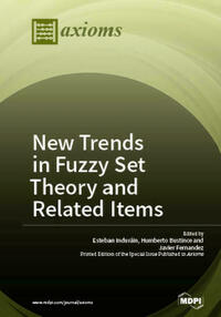 New Trends in Fuzzy Set Theory and Related Items